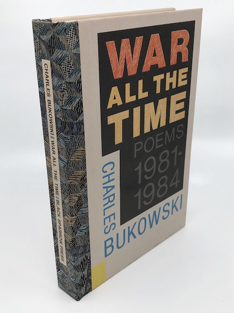 War All the Time Poems 1981-1984. Charles Bukowski.