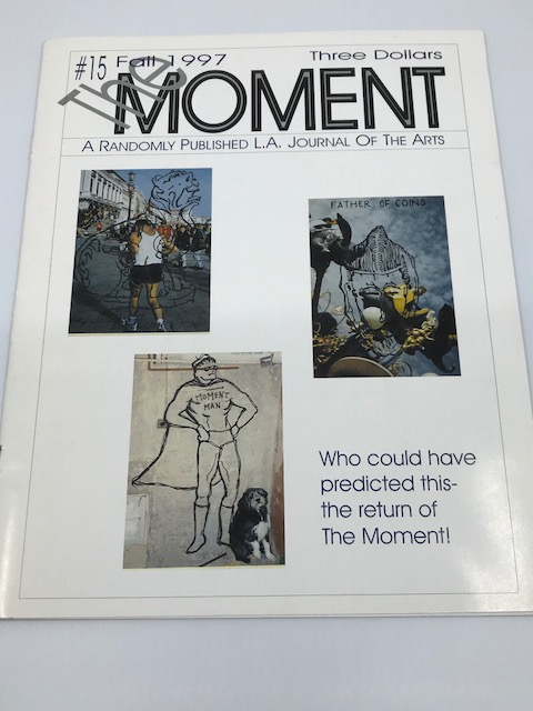 The Moment; A Randomly Published L.A. Journal of the Arts (Fall 1997, #15)