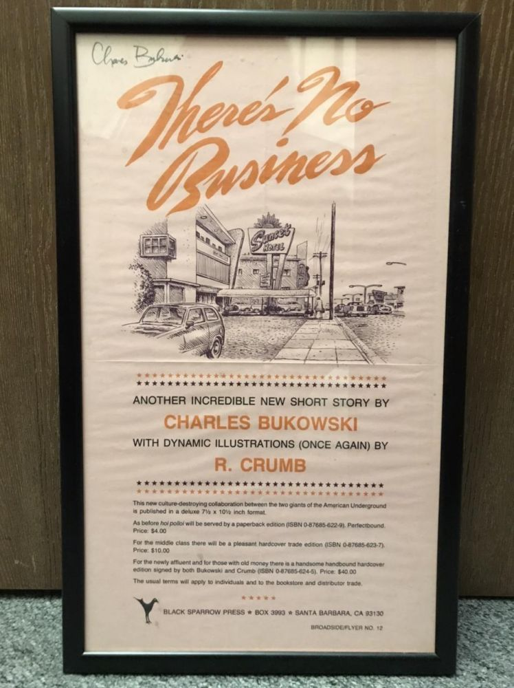 There's No Business SIGNED (Broadside/Flyer #12) Framed. Charles Bukowski, R. Illustrated Crumb.