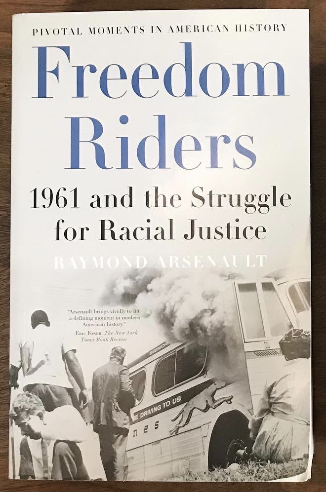 Freedom Riders: 1961 and the Struggle for Racial Justice (Pivotal Moments in American History). Raymond Arsenault.
