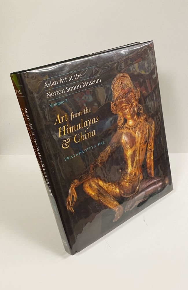 Asian Art at the Norton Simon Museum: Volume 2: Art from the Himalayas and China (Asian Art at the Norton Simon Museum Vol. 2) (v. 2). Pratapaditya Pal.
