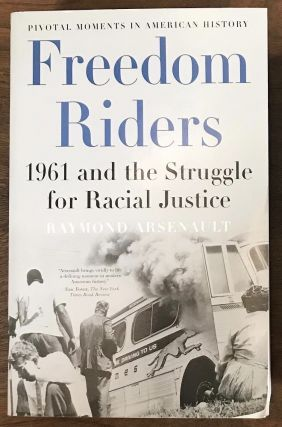 Freedom Riders: 1961 and the Struggle for Racial Justice (Pivotal Moments in American History)....